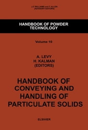 Handbook of Conveying and Handling of Particulate Solids ebook by
