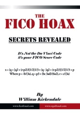 The FICO Hoax - Secrets Revealed ebook by William Kirkendale