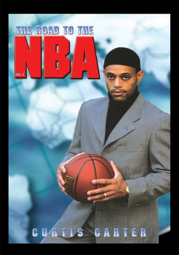 The Road to the NBA, Vol. II ebook by Curtis Carter
