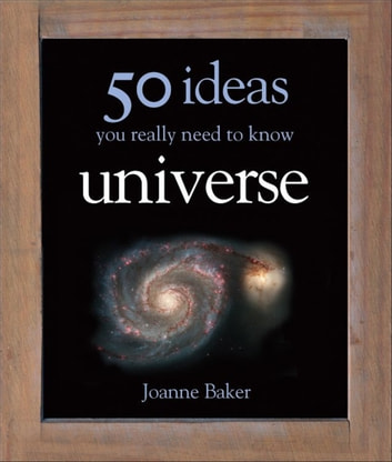 50 Ideas You Really Need to Know: Universe ebook by Joanne Baker