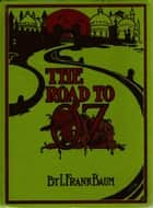 The Road to Oz, Illustrated ebook by L. Frank Baum