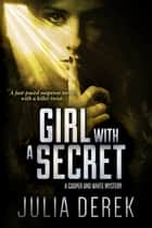 Girl with a Secret - A fast-paced suspense novel with a killer twist ebook by Julia Derek