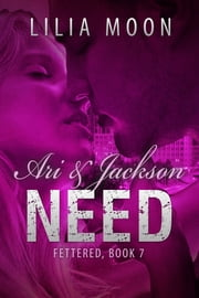 NEED - Ari & Jackson ebook by Lilia Moon