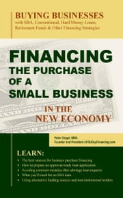 Financing the Purchase of a Small Business in the New Economy ebook by Peter Siegel, MBA