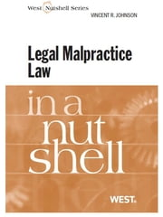Johnson's Legal Malpractice Law in a Nutshell ebook by Vincent Johnson,Vincent Johnson