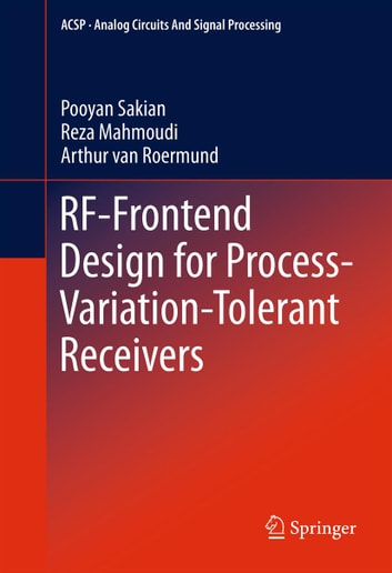 RF-Frontend Design for Process-Variation-Tolerant Receivers ebook by Pooyan Sakian,Reza Mahmoudi,Arthur van Roermund