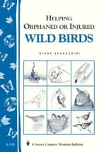 Helping Orphaned or Injured Wild Birds ebook by Diane Scarazzini