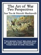 The Art of War - Two Perspectives ebook by Sun Tzu, Niccolò Machiavelli