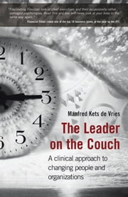 The Leader on the Couch - A Clinical Approach to Changing People and Organizations ebook by Manfred F. R. Kets de Vries