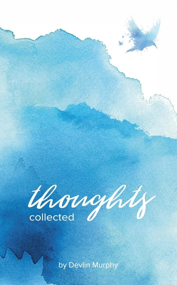 Thoughts Collected ebook by Devlin Murphy