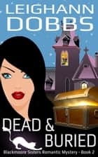 Dead & Buried ebook by Leighann Dobbs