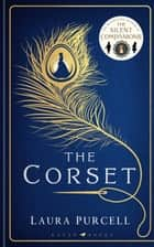 The Corset ebook by Laura Purcell