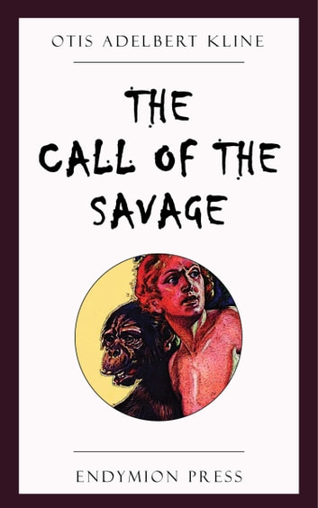 The Call of the Savage eBook by Otis Adelbert Kline