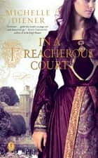 In a Treacherous Court ebook by Michelle Diener
