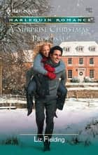A Surprise Christmas Proposal ebook by Liz Fielding