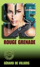 SAS 67 Rouge grenade ebook by Gérard Villiers de