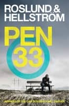Pen 33 ebook by Anders Roslund, Borge Hellstrom