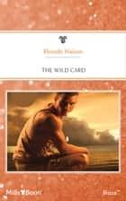 The Wild Card ebook by Rhonda Nelson