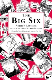 The Big Six ebook by Arthur Ransome