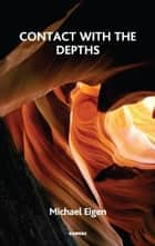 Contact with the Depths ebook by Michael Eigen