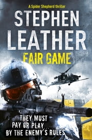 Fair Game (The 8th Spider Shepherd Thriller) - The 8th Spider Shepherd Thriller ebook by Stephen Leather