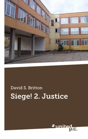 Siege! 2. Justice ebook by David S. Britton