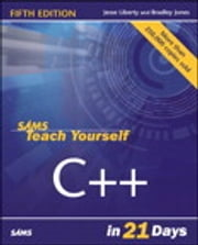 Sams Teach Yourself C++ in 21 Days ebook by Jesse Liberty, Bradley L. Jones