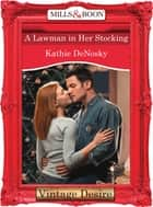 A Lawman in Her Stocking (Mills & Boon Desire) ebook by Kathie DeNosky