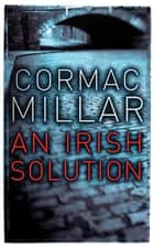 An Irish Solution ebook by Cormac Millar