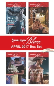 Harlequin Blaze April 2017 Box Set - An Anthology ebook by Karen Rock, Jo Leigh, Daire St. Denis,...