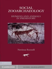 Social Zooarchaeology - Humans and Animals in Prehistory ebook by Nerissa  Russell