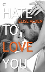 Hate to Love You ebook by Elise Alden