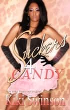Suckers 4-Candy part 1 ebook by Kiki Swinson
