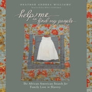 Help Me to Find My People - The African American Search for Family Lost in Slavery オーディオブック by Heather Andrea Williams