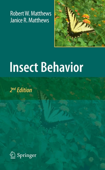 Insect Behavior ebook by Robert W. Matthews,Janice R. Matthews
