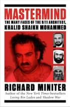 Mastermind - The Many Faces of the 9/11 Architect, Khalid Shaikh Mohammed ebook by Richard Miniter