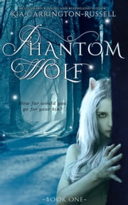 Phantom Wolf - Phantom Wolf, #1 ebook by Kia Carrington-Russell