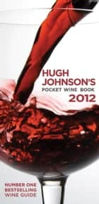 Hugh Johnson's Pocket Wine Book 2012 ebook by Hugh Johnson