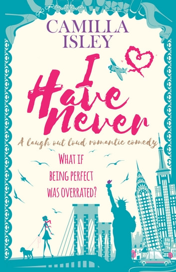 I have never ebook by camilla isley 1230001678987 rakuten kobo i have never a laugh out loud romantic comedy ebook by camilla isley fandeluxe Gallery