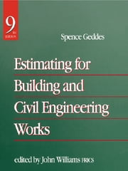 Estimating for Building & Civil Engineering Work ebook by John Williams,Spence gedes