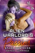 Alien Warlord's Passion ebook by Nancey Cummings, Starr Huntress