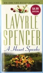 A Heart Speaks ebook by Lavyrle Spencer