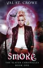 Smoke ebook by Val St. Crowe
