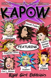 KAPOW - Bad Girls Edition ebook by Carlyle Labuschagne,Jude Johnson,AJ Scudiere