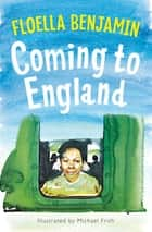 Coming to England ebook by Michael Frith, Floella Benjamin