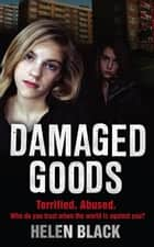 Damaged Goods ebook by Helen Black