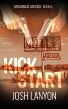 Kick Start ebook by Josh Lanyon
