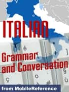Italian Grammar And Conversation Quick Study Guide (Mobi Study Guides) ebook by
