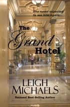 The Grand Hotel ebook by Leigh Michaels