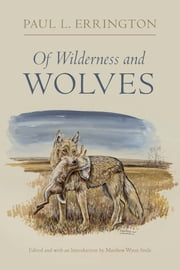 Of Wilderness and Wolves ebook by Paul L. Errington,Matthew Wynn Sivils,Matthew Wynn Sivils